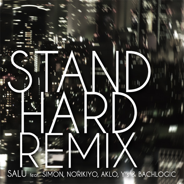 STAND HARD REMIX feat.SIMON, NORIKIYO, AKLO, Y'S, BACHLOGIC
