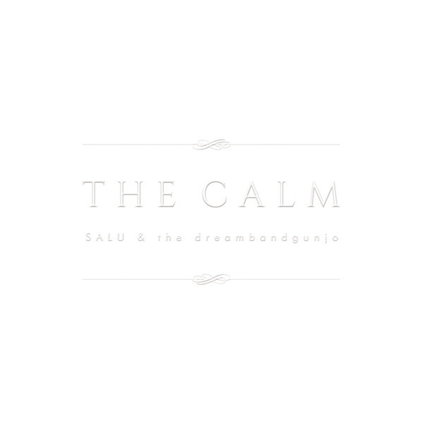 SALU & the dreambandgunjo / THE CALM